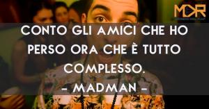 Citazioni, Frasi e Aforismi di canzoni del rapper MadMan