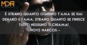 Citazioni, Frasi e Aforismi di canzoni del rapper Noyz Narcos